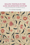 Selling Textiles in the Long Eighteenth Century: Comparative Perspectives from Western Europe