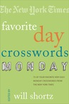 The New York Times Favorite Day Crosswords: Monday: 75 of Your Favorite Very Easy Monday Crosswords from The New York Times