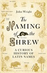 The Naming of the Shrew: A Curious History of Latin Names