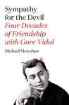 Sympathy for the Devil: Four Decades of Friendship with Gore Vidal