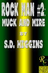 Rock Man #2: Muck and Mire