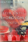 Stir Until Thoroughly Confused (Toronto Series #4)