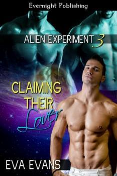 Claiming Their Lover (Alien Experiment, #3)  by  Eva Evans