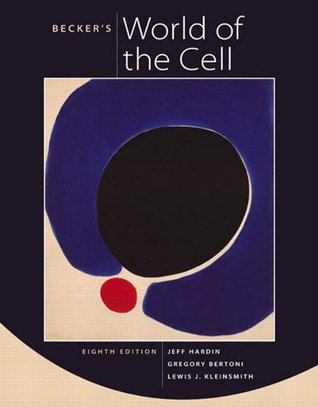 Beckers World of the Cell (8th Edition)  by  Jeff Hardin