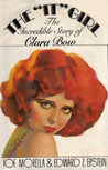"""The """"It"""" Girl: The Incredible Story of Clara Bow"""