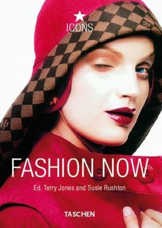 Fashion Now by Terry  Jones