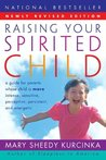 RAISING YOUR SPIRITED CHILD: A Guide for Parents Whose Child is More Int