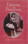 Dancing In Petersburg: The Memoirs Of Kschessinska