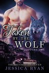 Taken By The Wolf: Part 1 (Bucklin Wolves #1)