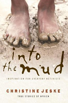 Into the Mud by Christine Jeske