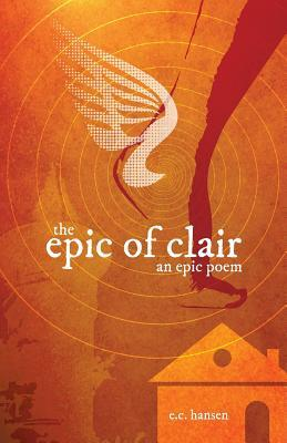 The Epic of Clair by Eric Charles Hansen