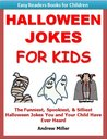 Easy Readers for Kids: Halloween Jokes for Kids - The Funniest, Spookiest, & Silliest Halloween Jokes You and Your Child Have Ever Heard (I Can Read Books Series)