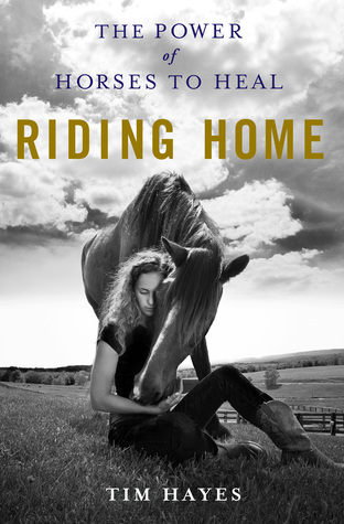 Riding Home: The Power of Horses to Heal