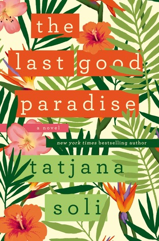 The Last Good Paradise: A Novel