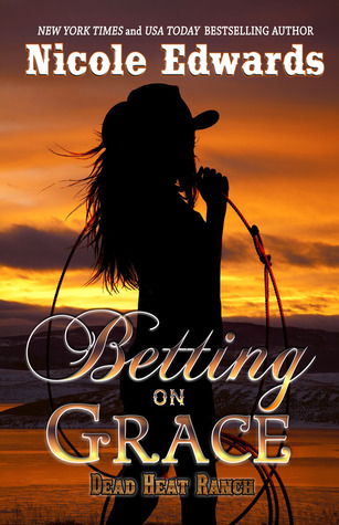 Betting on Grace (Dead Heat Ranch, #1)