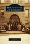 Howard County Law Enforcement (Images of America: Indiana)