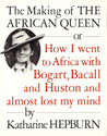 The Making of The African Queen, or by Katharine Hepburn