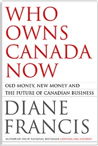 Who Owns Canada Now? Old Money, New Money and the Future of C... by Diane Francis