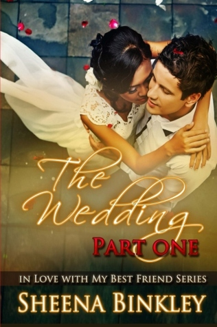 The Wedding. Part I by Sheena Binkley