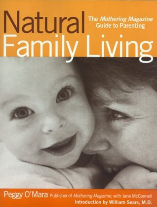 Natural Family Living by Peggy O'Mara