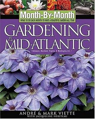 Month-By-Month Gardening in the Mid-Atlantic by André Viette