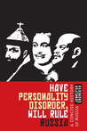 Have Personality Disorder Will Rule Russia: A Concise History of Russia