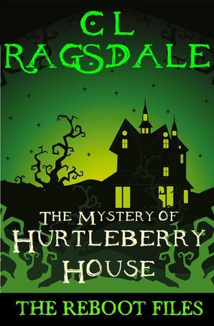 The Mystery of Hurtleberry House by C.L. Ragsdale