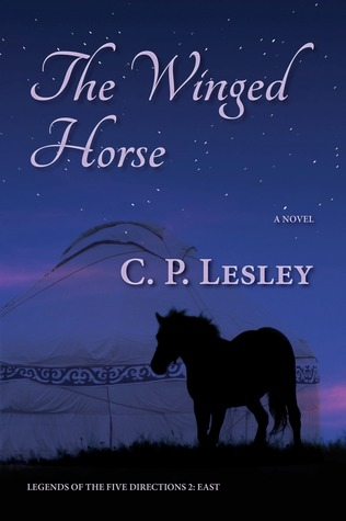 The Winged Horse (Legends of the Five Directions, #2)