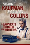 A Lawyer's Primer for Writers by Colleen Collins