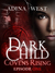 Dark Child (Covens Rising): Episode 1 (Dark Child #2.1)