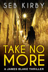 Take No More (James Blake #1)