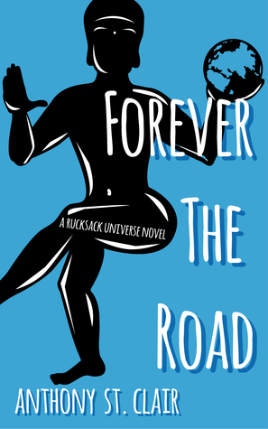Forever the Road by Anthony St. Clair