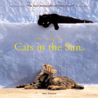 The Complete Cats in the Sun by Hans W. Silvester