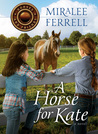 A Horse for Kate (Horses and Friends, #1)