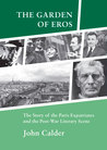 The Garden of Eros: The Story of the Paris Expatriates and the Post-War Literary Scene