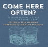 Come Here Often?: 53 Writers Raise a Glass to Their Favorite Bar