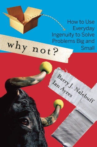 Why Not? by Barry J. Nalebuff