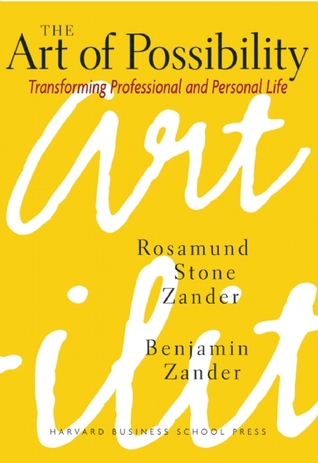 The Art of Possibility: Transforming Personal and Professional Life
