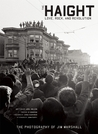 The Haight: Rock and Revolution on the Streets of San Francisco