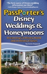 PassPorter's Disney Weddings and Honeymoons by Carrie Hayward