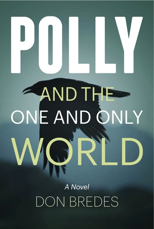 Polly and the One and Only World by Don Bredes