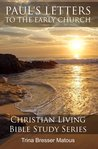 Paul's Letters To The Early Church by Trina Bresser Matous
