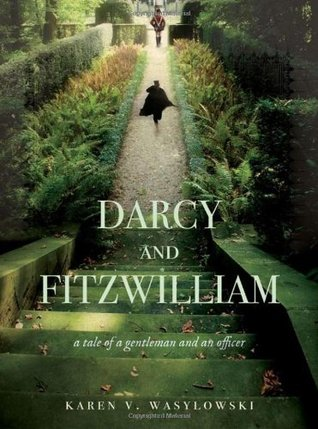 Darcy and Fitzwilliam by Karen V. Wasylowski