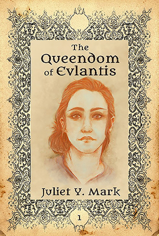 The Queendom of Evlantis by Juliet Y. Mark