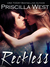 Reckless by Priscilla West