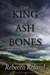 The King of Ash and Bones, ...