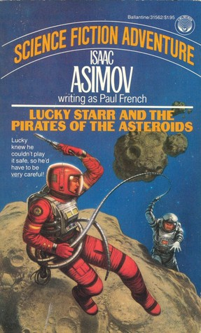 Lucky Starr and the Pirates of the Asteroids by Isaac Asimov