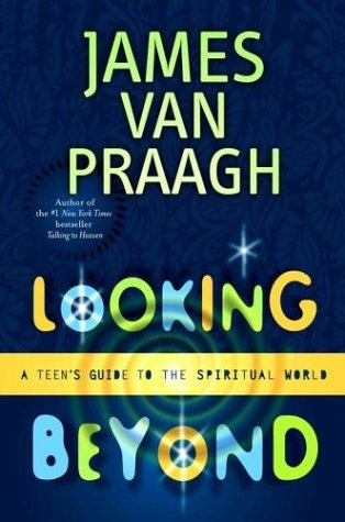 Looking Beyond by James Van Praagh