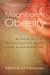 Magnificent Obesity: My Search for Wellness, Voice and Meaning in the Second Half of Life