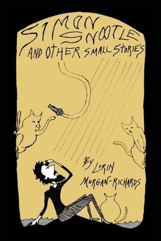 Simon Snootle and OTHER small stories by Lorin Morgan-Richards